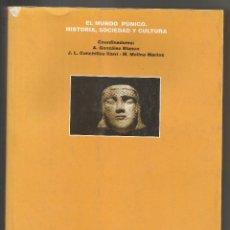 Libros de segunda mano - LIBRO EL MUNDO PUNICO: HISTORIA SOCIEDAD Y CULTURA.CARTAGENA,MURCIA,HISTORIA ANTIGUA.GONZALEZ BLANCO - 43141114