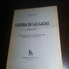 Libros de segunda mano - Guerra de las Galias - Libros I-II-III - Cesar - Editorial Gredos - Madrid - 1964 - - 43330727