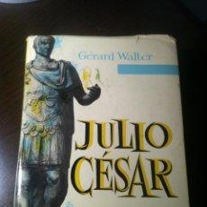 Libros de segunda mano: JULIO CÉSAR - GÉRARD WALTER - BIOGRAFÍAS GANDESA - BARCELONA - 1971 -. Lote 43385333