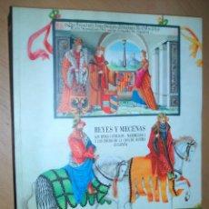 Libros de segunda mano: * REYES Y MECENAS :LOS REYES CATÓLICOS, MAXIMILIANO I Y LOS INICIOS DE LA CASA DE AUSTRIA EN ESPAÑA. Lote 43473648