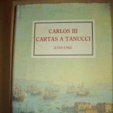 Libros de segunda mano: CARLOS III CARTAS A TANUCCI 1759 1763. Lote 43480946