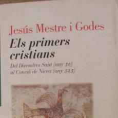 Libros de segunda mano: ELS PRIMERS CRISTIANS DE JESÚS MESTRE I GODÉS (EDICIONS 62). Lote 43486032