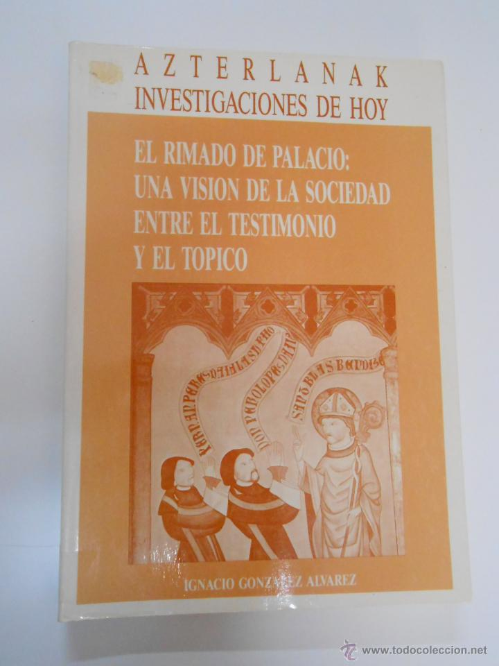 EL RIMADO DE PALACIO: UNA VISIÓN DE LA SOCIEDAD ENTRE EL TESTIMONIO Y EL TÓPICO. I. GONZALEZ. TDK188 (Libros de Segunda Mano - Historia Antigua)