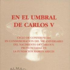 Libros de segunda mano: EN EL UMBRAL DE CARLOS V (REAL ACADEMIA DE LA HISTORIA 1999) NUEVO. Lote 43792051