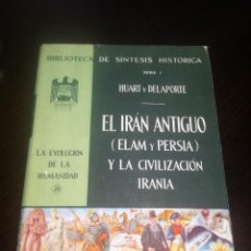 Libros de segunda mano: EL IRAN ANTIGUO ( ELAM Y PERSIA ) Y LA CIVILIZACION IRANIA - HUART Y DELAPORTE - EDIT. JAKEZ -MEXICO. Lote 43871835