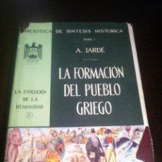 Libros de segunda mano: LA FORMACION DEL PUEBLO GRIEGO - A. JARDE - DANTE - MEXICO - 1960 -. Lote 43872027