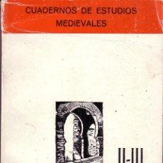 Libros de segunda mano: CUADERNOS DE ESTUDIOS MEDIEVALES II-III. GRANADA 1974-1975. Lote 43936004