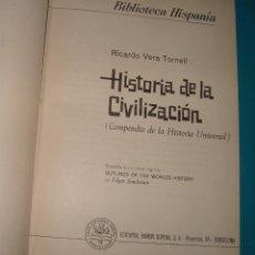 Libros de segunda mano: HISTORIA DE LA CIVILIZACION, COMPENDIO DE LA HISTORIA UNIVERSAL POR RICARDO VERA TORNELL. Lote 44075180