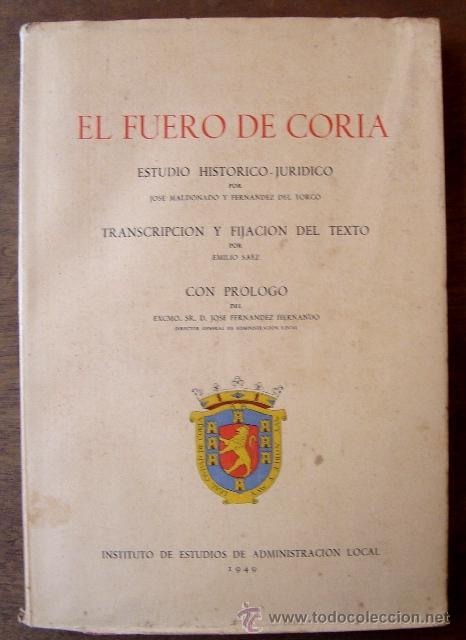JOSÉ MALDONADO - EMILIO SAEZ - EL FUERO DE CORIA - 1949 - TRANSCRIPCIÓN Y ESTUDIO - EDICIÓN LIMITADA (Libros de Segunda Mano - Historia Antigua)