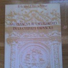 Libros de segunda mano: SALAMANCA Y SU UNIVERSIDAD EN LA CULTURA ESPAÑOLA. FELICIANO PEREZ VARAS.. Lote 44428098