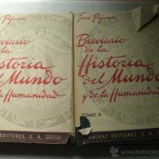 Libros de segunda mano: BREVIARIO DE LA HISTORIA DEL MUNDO Y DE LA HUMANIDAD (2 VOLÚMENES) PIJOAN, JOSÉ. 1948. Lote 44519535
