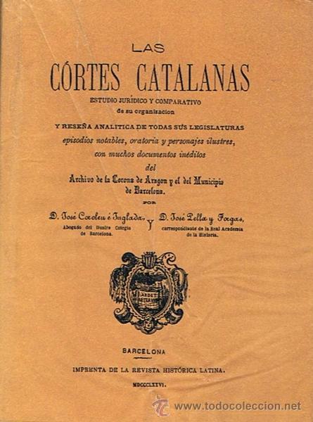 LAS CORTES CATALANAS ESTUDIO JURÍDICO Y COMPARATIVO DE SU ORGANIZACIÓN JOSÉ COROLEU É JUGLADAS (Libros de Segunda Mano - Historia Antigua)
