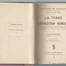 Livres d'occasion: LA TERRE ET L´ÉVOLUTION HUMAINE, LUCIEN FEBVRE, EDITIONS ALBIN MICHEL 1949,L´ÉVOLUTION DE L´HUMANITÉ. Lote 44652278