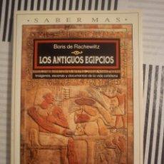 Libros de segunda mano: LOS ANTIGUOS EGIPCIOS. IMÁGENES, ESCENAS Y DOCUMENTOS DE LA VIDA COTIDIANA - BORIS DE RACHEWILTZ. Lote 44876095