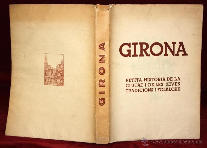 GIRONA. PETITA HISTÒRIA DE LA CIUTAT I DE LES SEVES TRADICIONS I FOLK-LORE. 1946 (Libros de Segunda Mano - Historia Antigua)