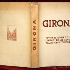 Libros de segunda mano: GIRONA. PETITA HISTÒRIA DE LA CIUTAT I DE LES SEVES TRADICIONS I FOLK-LORE. 1946. Lote 45056004