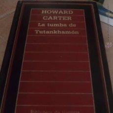 Libros de segunda mano: LA TUMBA DE TUTANKHAMON. HOWARD CARTER. Lote 156356696