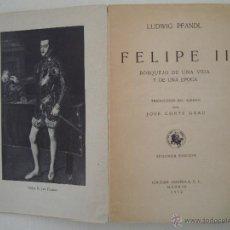 Libros de segunda mano: LUDWIG PFANDL. FELIPE II. BOSQUEJO DE UNA VIDA Y DE UNA ÉPOCA.1942. Lote 45103806