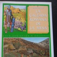 Libros de segunda mano: LA CALZADA ROMANA DE LA MESA. EL CAMIN REAL. CELSO PEYROUX. GUIA TURISTICA Y CULTURAL. PRINCIPADO DE. Lote 49623007