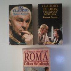 Libros de segunda mano: LOTE 3 TÍTULOS: YO, CLAUDIO / CLAUDIO, EL DIOS, Y SU ESPOSA MESALINA / EL PRIMER HOMBRE DE ROMA. Lote 45227365