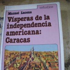 Libros de segunda mano: VÍSPERAS DE LA INDEPENDENCIA AMERICANA (MADRID, 1986). Lote 45517280