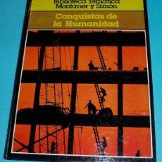 Libros de segunda mano: CONQUISTAS DE LA HUMANIDAD. BIBLIOTECA TEMÁTICA MONTANER Y SIMÓN, TOMO I . 1979. Lote 45848601