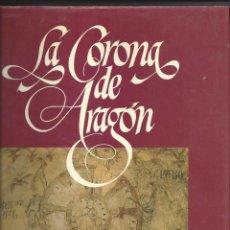 Libros de segunda mano: LA CORONA DE ARAGON. REY, CONDE Y SEÑOR. AÑO 1988. Lote 45859832