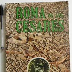 Libros de segunda mano: ROMA DE LOS CÉSARES - HISTORIA ANTIGUA IMPERIO ROMANO ITALIA - CIUDAD URBANISMO -MUY ILUSTRADO LIBRO. Lote 46188621
