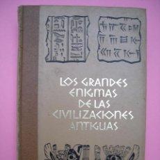 Libros de segunda mano: LOS GRANDES ENIGMAS DE LAS CIVILIZACIONES ANTIGUAS - EDITIONS FERNI - 1973 - PÁGINAS 254. Lote 46251797