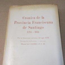Libros de segunda mano: CRONICA DE LA PROVINCIA FRANCISCANA DE SANTIAGO 1214/1614 - EDI ARCHIVO IBEROAMERICANO 1971 + INFO. Lote 46711009
