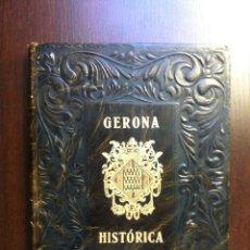 Libros de segunda mano: GERONA HISTORICA - JOAQUIN PLA CARGOL - CUARTA EDICION NOTABLEMENTE AMPLIADA - GERONA - 1954 - . Lote 46982136