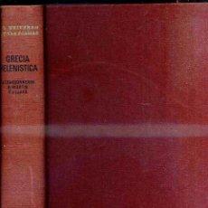 Libros de segunda mano: UNIVERSO DE LAS FORMAS : GRECIA HELENÍSTICA (AGUILAR, 1971). Lote 47003576