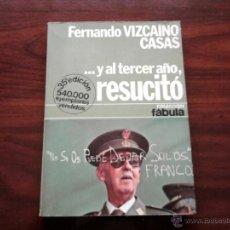 Libros de segunda mano: Y AL TERCER AÑO RESUCITO, COLECCION FABULA, AUTOR. FERNANDO VIZCAINO CASAS. Lote 47113076