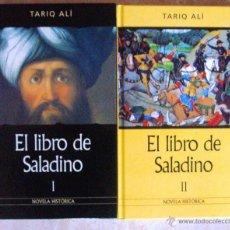 Libros de segunda mano: EL LIBRO DE SALADINO ALÍ TARIQ 2 VOLÚMENES NOVELA HISTÓRICA. Lote 47169647