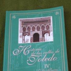 Libros de segunda mano: HISTORIA DE LAS CALLES DE TOLEDO - TOMO IV. AUTOR : DON JULIO PORRES.. Lote 165838548