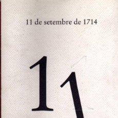 Libros de segunda mano: 11 DE SETEMBRE DE 1714 - GENERALITAT DE CATALUNYA - EN CATALÁN. Lote 47427803