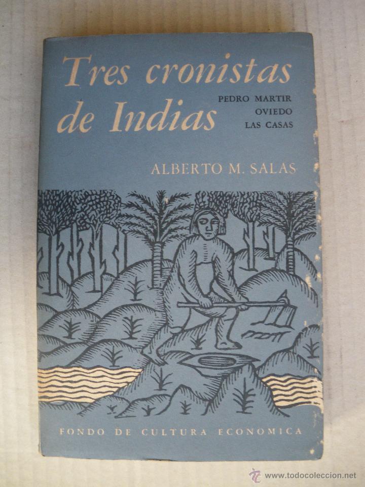 TRES CRONISTAS DE INDIAS. ALBERTO M. SALAS. (Libros de Segunda Mano - Historia Antigua)