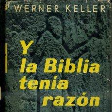 Libros de segunda mano: WERNER KELLER : Y LA BIBLIA TENÍA RAZÓN (1958). Lote 47491000