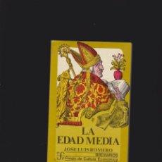Libros de segunda mano: LA EDAD MEDIA, BREVIARIOS / JOSE LUIS ROMERO -ED. FONDO DE CULTURA ECONOMICA 1981. Lote 47515773