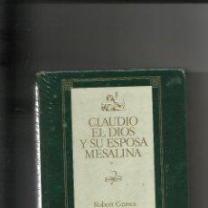 Libros de segunda mano: CLAUDIO EL DIOS Y SU ESPOSA MESALINA ROBERT GRAVES 1988. Lote 47579465