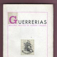 Libros de segunda mano: LIBRO BREVIARIO EMOTIVO DE NUESTRA CRUZADA - GUERRERIAS DE ELOY DE LA PEÑA Y SUAREZ 1939. Lote 47777738