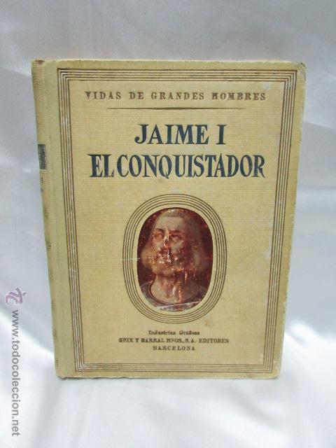 JAIME I EL CONQUISTADOR MANUEL DE MONTOLIU SEXTA EDICIÓN VIDAS DE GRANDES HOMBRES SEIX BARRAL 1946 (Libros de Segunda Mano - Historia Antigua)