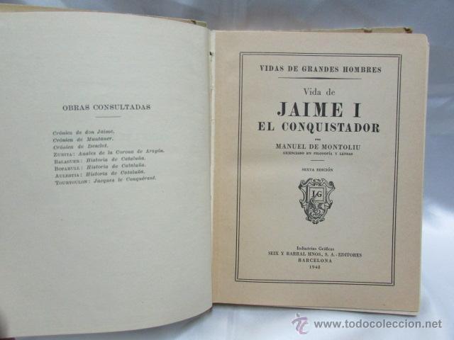 Libros de segunda mano: Jaime I El Conquistador Manuel de Montoliu sexta edición Vidas de Grandes Hombres Seix Barral 1946 - Foto 3 - 47820209