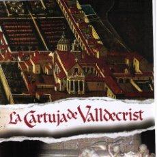 Libros de segunda mano: LA CARTUJA DE VALL DE CRIST. VI CENTENARIO DEL INICIO DE LA OBRA MAYOR. 1405 2005. ALTURA. SEGORBE. Lote 48008950