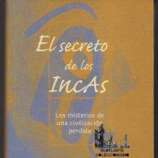 Libros de segunda mano: EL SECRETO DE LOS INCAS - LOS MISTERIOS DE UNA CIVILIZACIÓN PERDIDA - WILLIAM SULLIVAN - EXCELENTE. Lote 57324717
