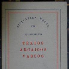Libros de segunda mano: LUIS MICHELENA. TEXTOS ARCAICOS VASCOS. 1964. Lote 48426593
