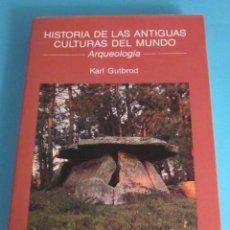 Libros de segunda mano: HISTORIA DE LAS ANTIGUAS CULTURAS DEL MUNDO. KARL GUTBROD. ARQUEOLOGÍA. Lote 48585780
