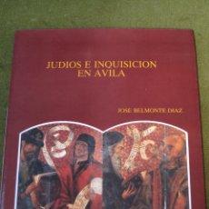 Libros de segunda mano: JUDIOS E INQUISICION EN AVILA.. Lote 48702860