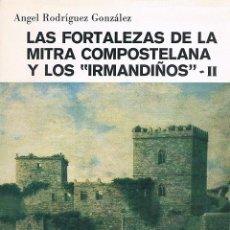 Libros de segunda mano: LAS FORTALEZAS DE LA MITRA COMPOSTELANA Y LOS IRMANDIÑOS II. ÁNGEL RODRÍGUEZ GONZÁLEZ. Lote 132536422