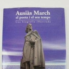 Libros de segunda mano: L72- AUSIÀS MARCH, EL POETA I EL SEU TEMPS, UNA BIOGRAFIA IL·LUSTRADA. ED. BROMERA 1997. Lote 48768776